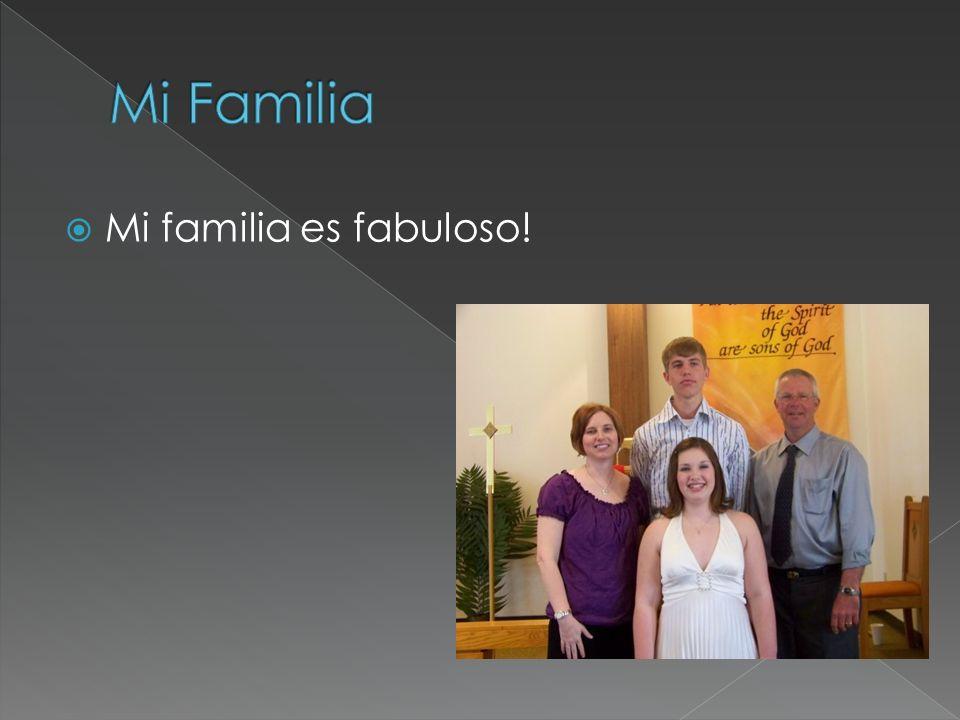 Mi familia es fabuloso!