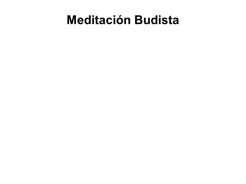Meditación Budista Bhavana or Meditation means the cultivation and development of the mind with the aim of attaining enlightenment and thereby, Nibban