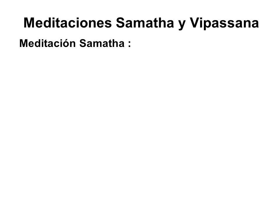 Meditaciones Samatha y Vipassana Meditación Samatha :