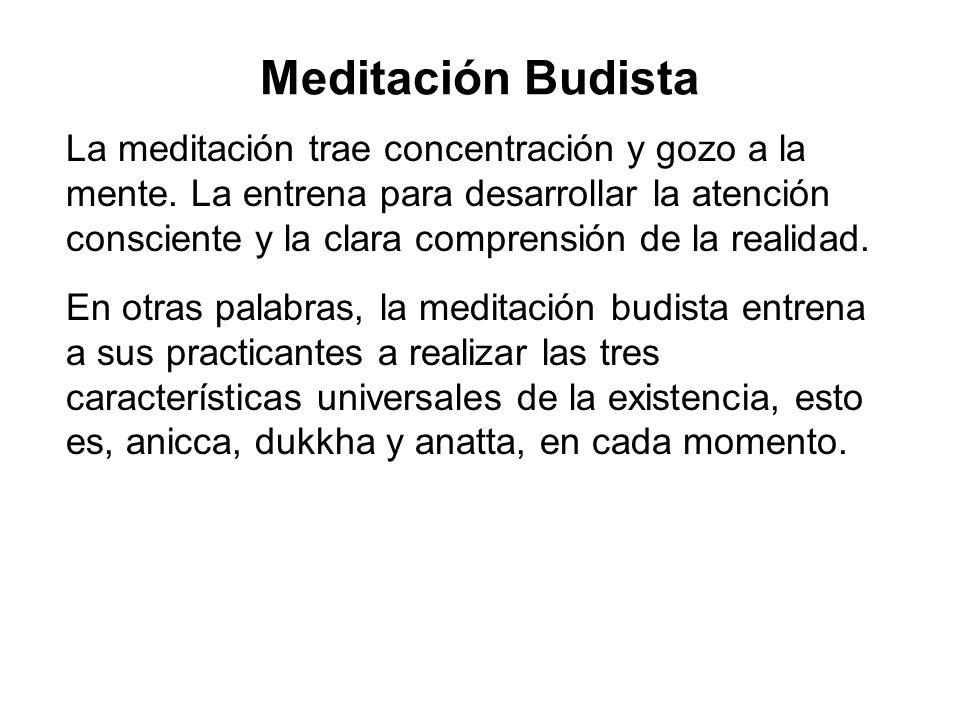 Meditación Budista La meditación trae concentración y gozo a la mente.