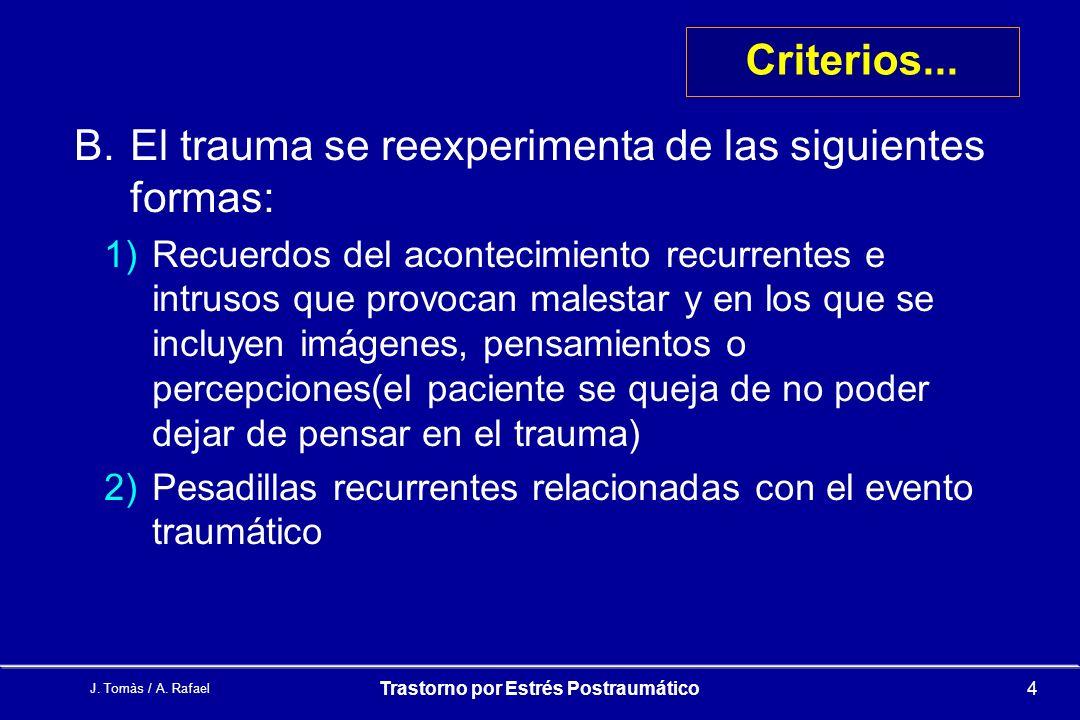 J.Tomàs / A. Rafael Trastorno por Estrés Postraumático4 Criterios...