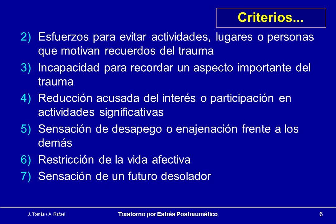 J.Tomàs / A. Rafael Trastorno por Estrés Postraumático6 Criterios...