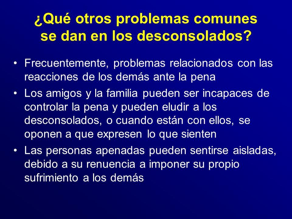 ¿Qué otros problemas comunes se dan en los desconsolados.