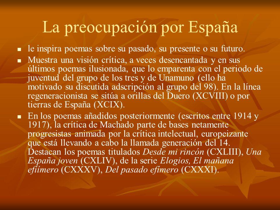 La preocupación por España le inspira poemas sobre su pasado, su presente o su futuro. Muestra una visión crítica, a veces desencantada y en sus últim