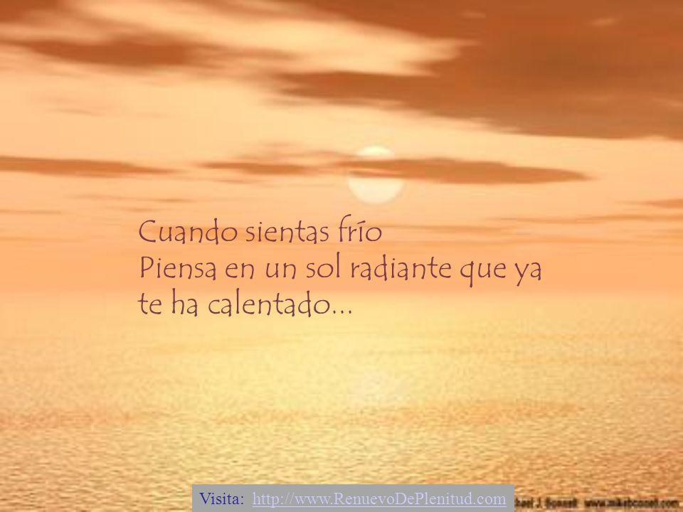 ACUÉRDATE DE LO BUENO Y perdona todo lo malo Cuando el cielo esté gris, acuérdate cuando lo viste profundamente azul... Visita: http://www.RenuevoDePl