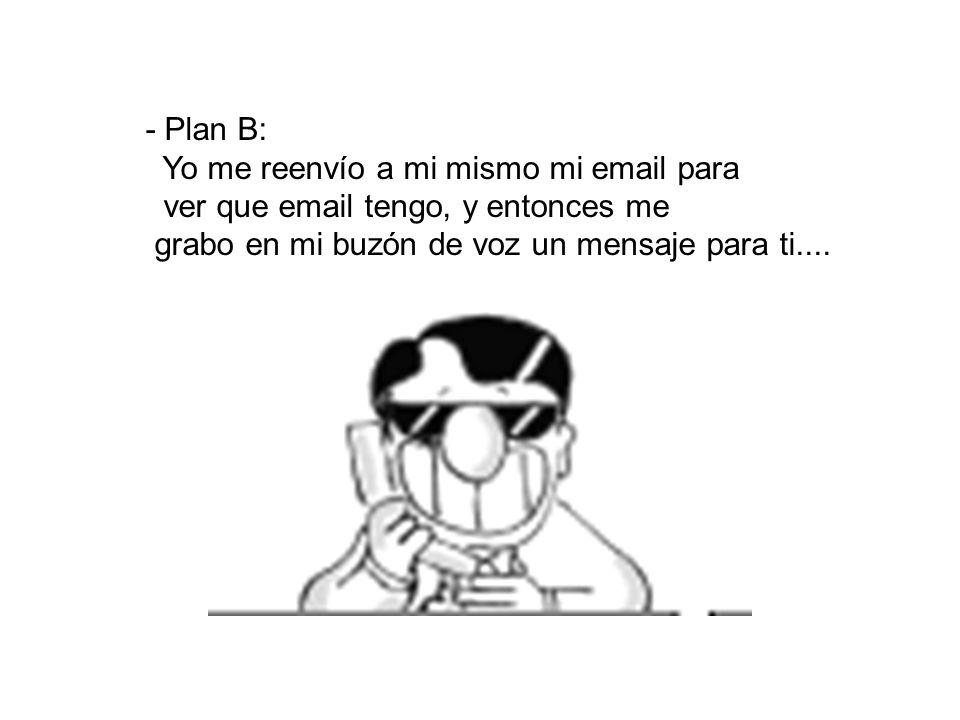 - Ese sería el plan A