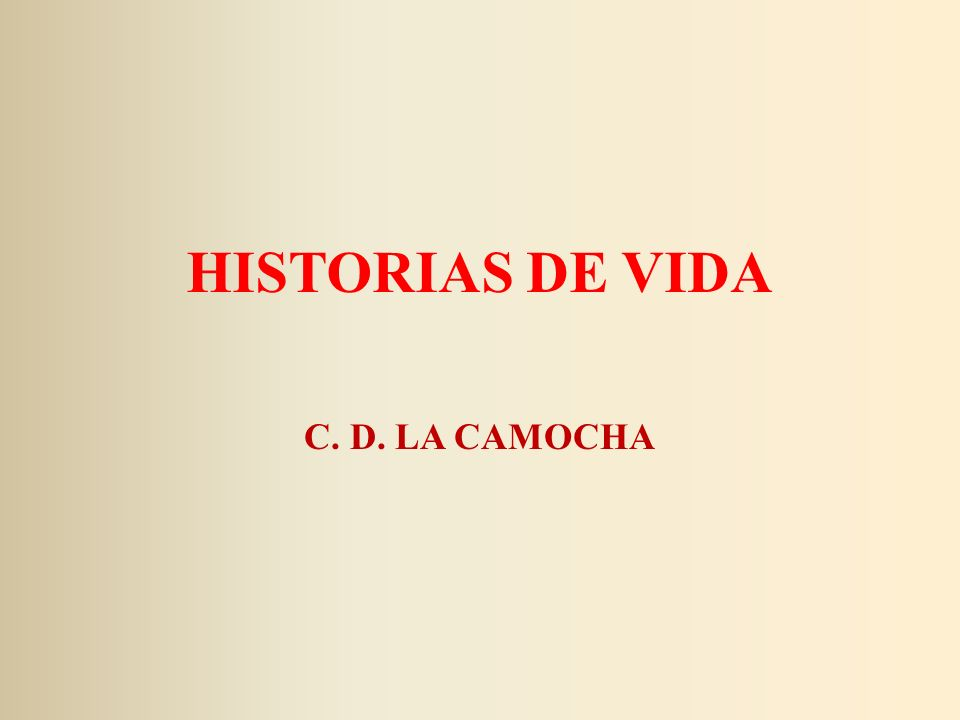 HISTORIAS DE VIDA C. D. LA CAMOCHA
