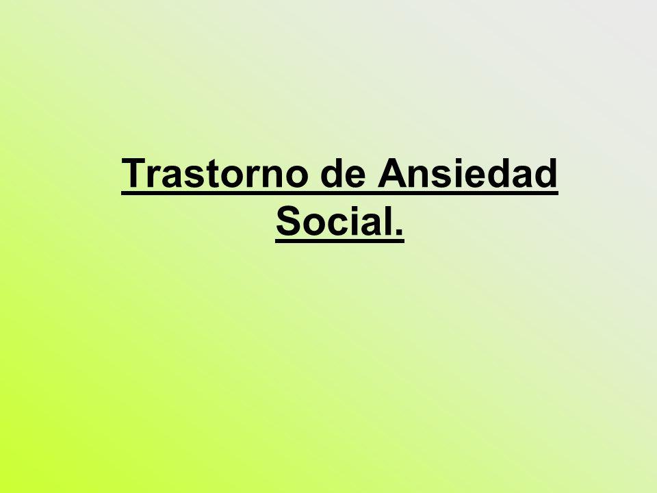 Trastorno de Ansiedad Social.