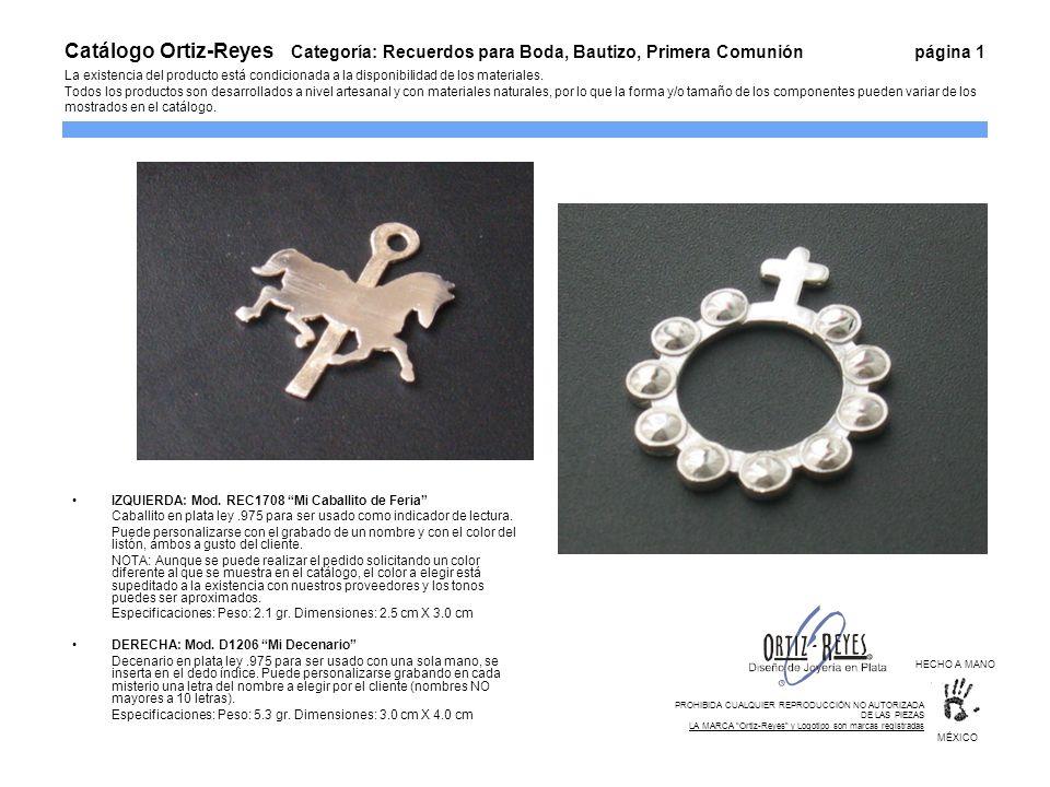 Catálogo Ortiz-Reyes Categoría: Recuerdos para Boda, Bautizo, Primera Comunión página 1 La existencia del producto está condicionada a la disponibilid