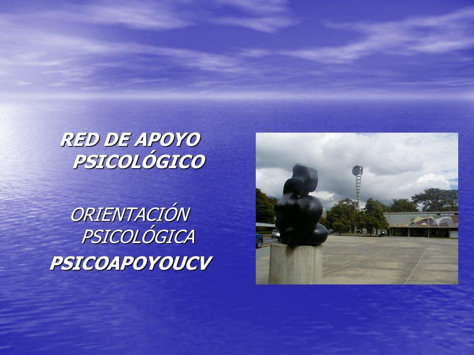 RED DE APOYO PSICOLÓGICO ORIENTACIÓN PSICOLÓGICA PSICOAPOYOUCV