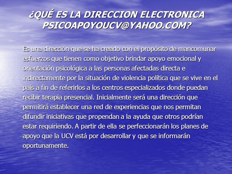 ¿QUÉ ES LA DIRECCION ELECTRONICA PSICOAPOYOUCV@YAHOO.COM.