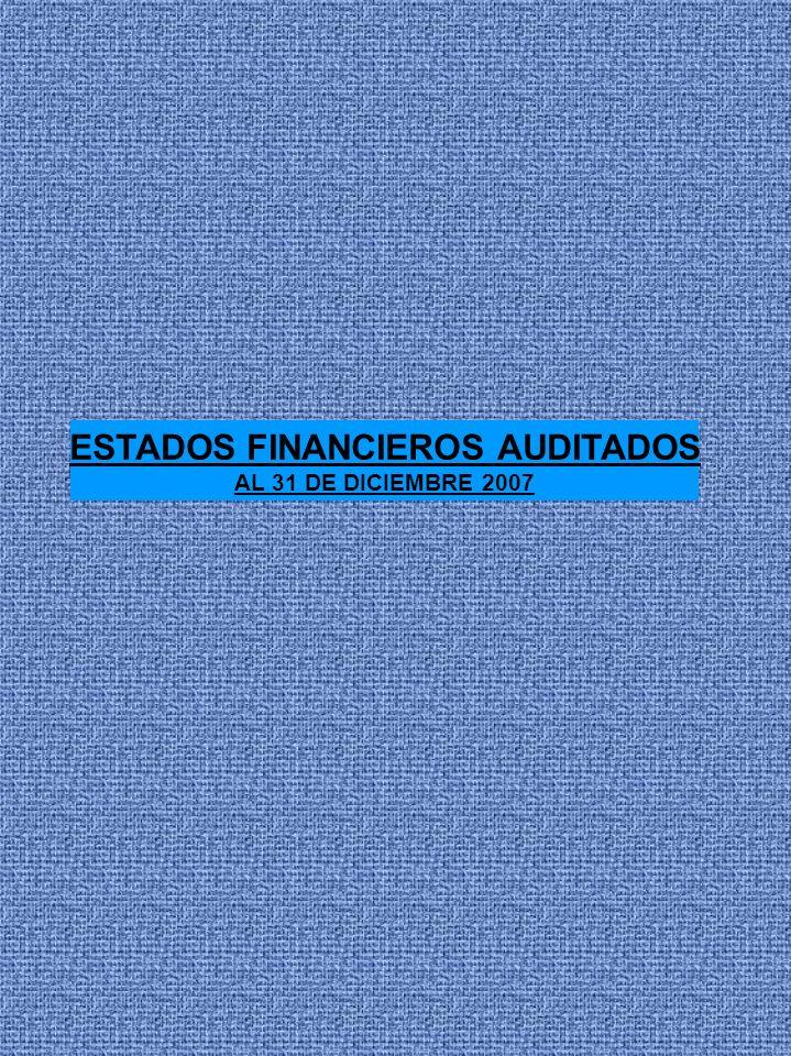ESTADOS FINANCIEROS AUDITADOS AL 31 DE DICIEMBRE 2007