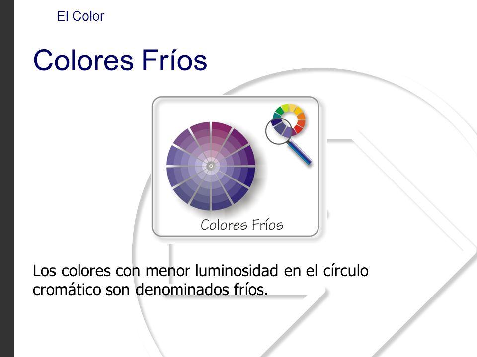 El Color Colores Fríos Los colores con menor luminosidad en el círculo cromático son denominados fríos.