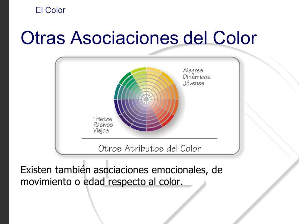 El Color Otras Asociaciones del Color Existen también asociaciones emocionales, de movimiento o edad respecto al color.