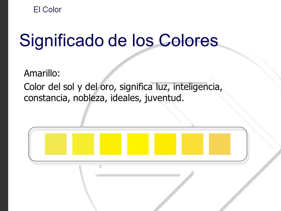 Amarillo: Color del sol y del oro, significa luz, inteligencia, constancia, nobleza, ideales, juventud. El Color Significado de los Colores