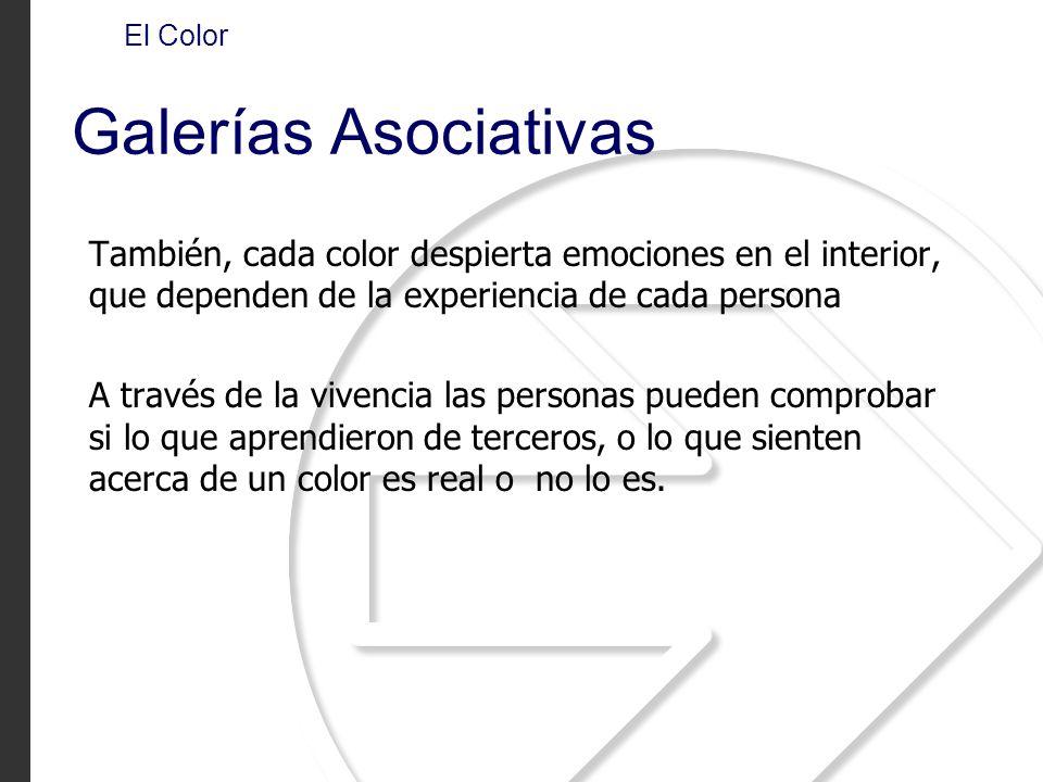 El Color Galerías Asociativas También, cada color despierta emociones en el interior, que dependen de la experiencia de cada persona A través de la vi