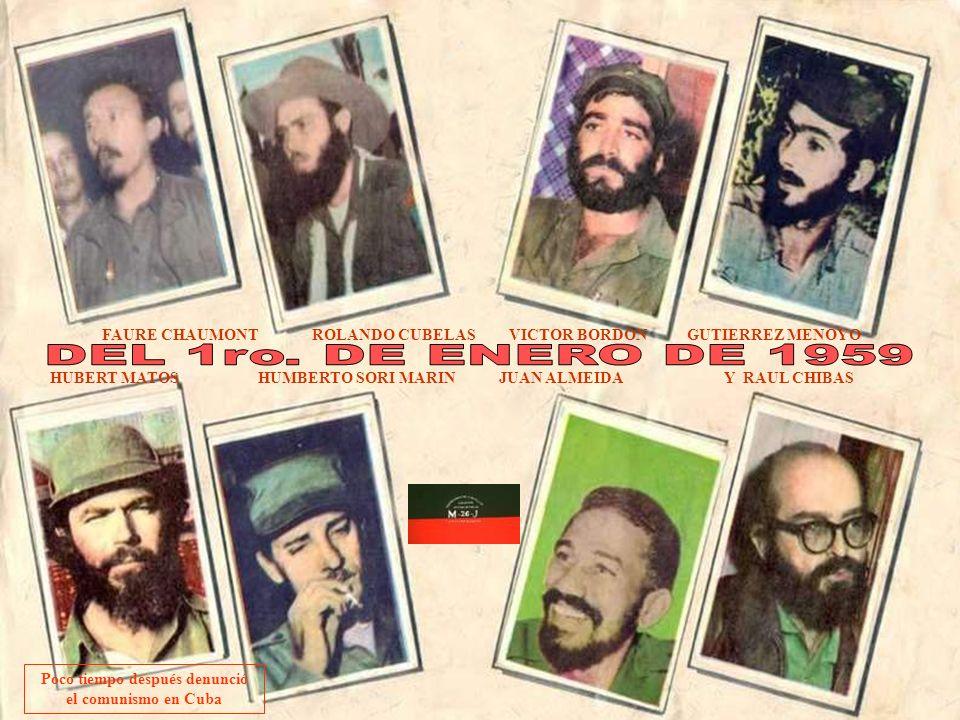 FIDEL CASTRO RAUL CASTRO CAMILO CIENFUEGOS CHE GUEVARA CRESCENCIO PEREZ FAUSTINO PEREZ LUIS ORLANDO RODRIGUEZ Y EFIGENIO ALMEJEIRAS
