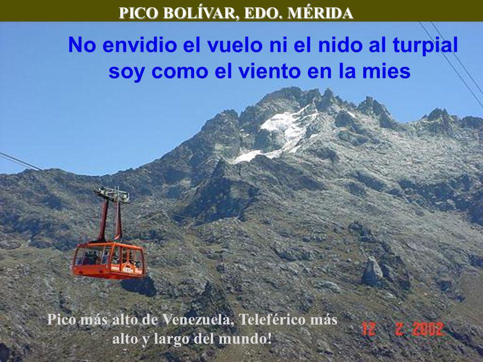 PICO BOLÍVAR, EDO.MÉRIDA Pico más alto de Venezuela, Teleférico más alto y largo del mundo.