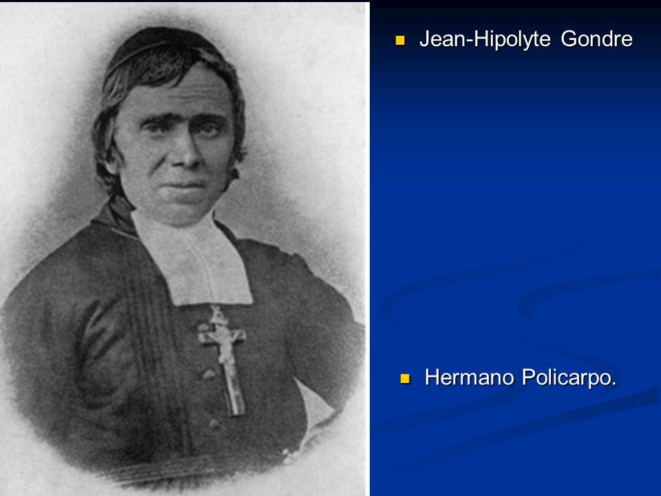 Jean-Hipolyte Gondre Jean-Hipolyte Gondre Hermano Policarpo. Hermano Policarpo.
