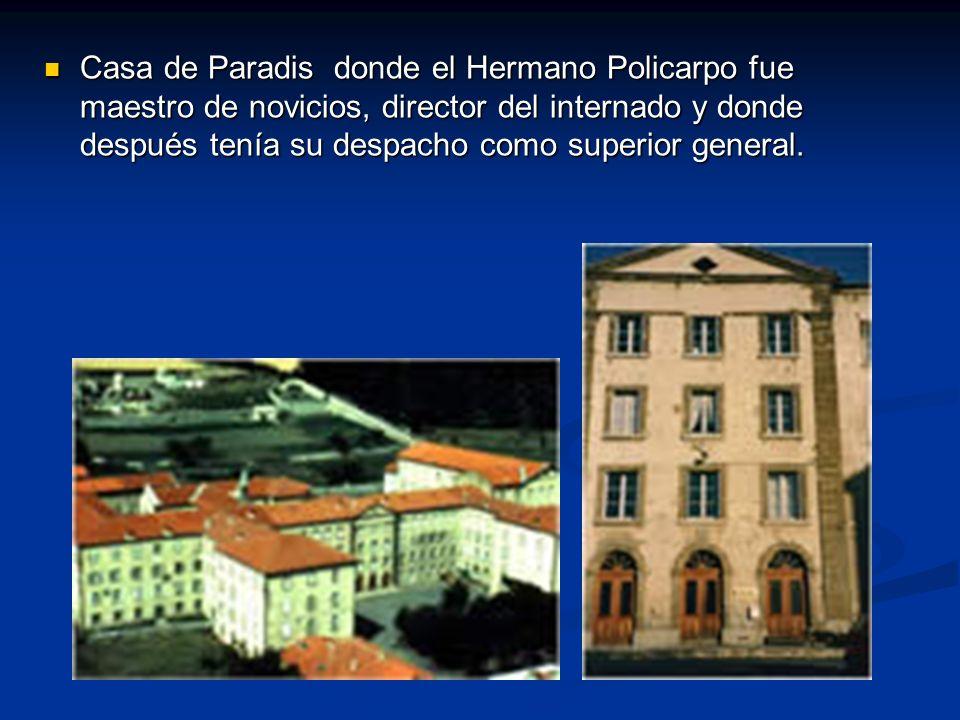 Casa de Paradis donde el Hermano Policarpo fue maestro de novicios, director del internado y donde después tenía su despacho como superior general. Ca