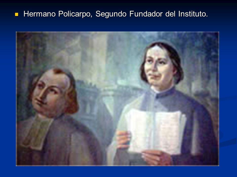 Hermano Policarpo, Segundo Fundador del Instituto. Hermano Policarpo, Segundo Fundador del Instituto.
