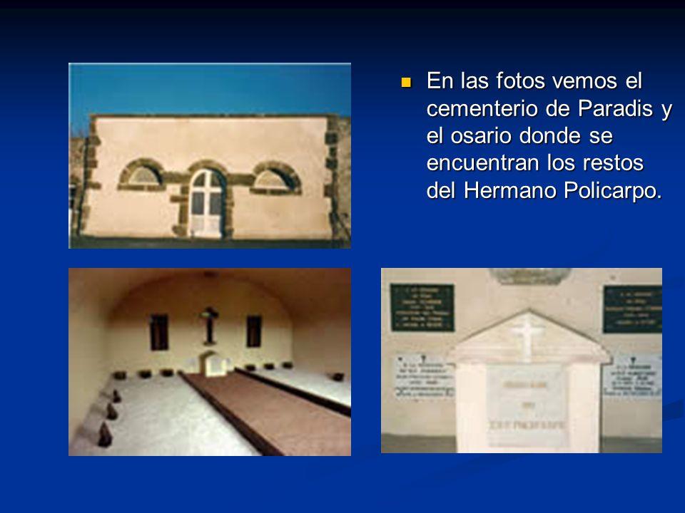En las fotos vemos el cementerio de Paradis y el osario donde se encuentran los restos del Hermano Policarpo. En las fotos vemos el cementerio de Para