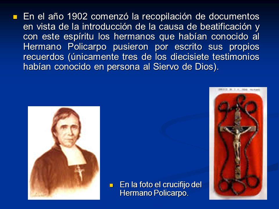 En la foto el crucifijo del Hermano Policarpo. En la foto el crucifijo del Hermano Policarpo. En el año 1902 comenzó la recopilación de documentos en