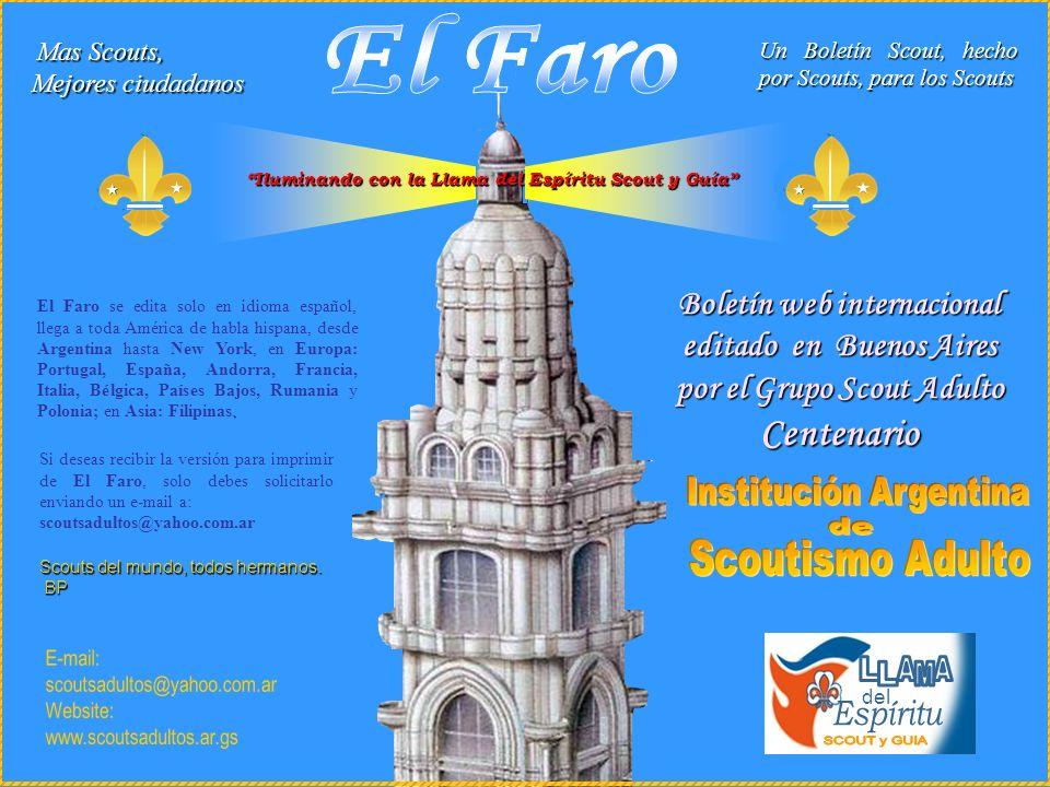 Iluminando con la Llama del Espíritu Scout y Guía. El Faro se edita solo en idioma español, llega a toda América de habla hispana, desde Argentina has