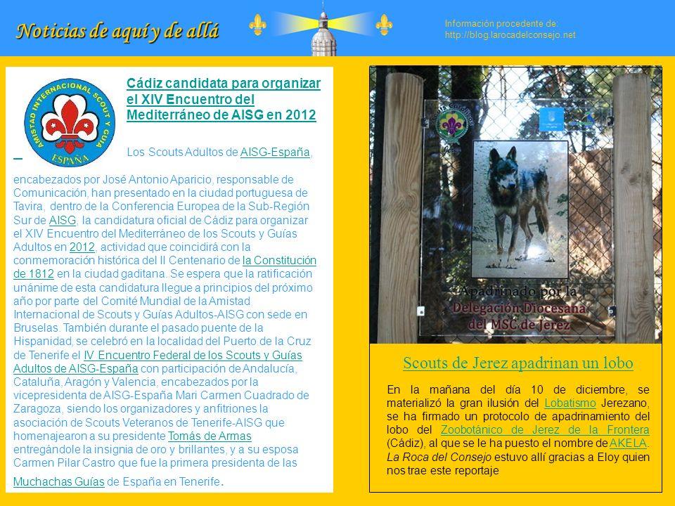 Noticias de aquí y de allá Información procedente de: http://blog.larocadelconsejo.net Los Scouts Adultos de AISG-España, encabezados por José Antonio