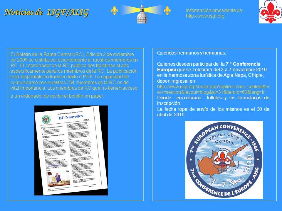 Noticias de ISGF/AISG Información procedente de: http://www.isgf.org El Boletín de la Rama Central (RC), Edición 2 de diciembre de 2009 se distribuyó