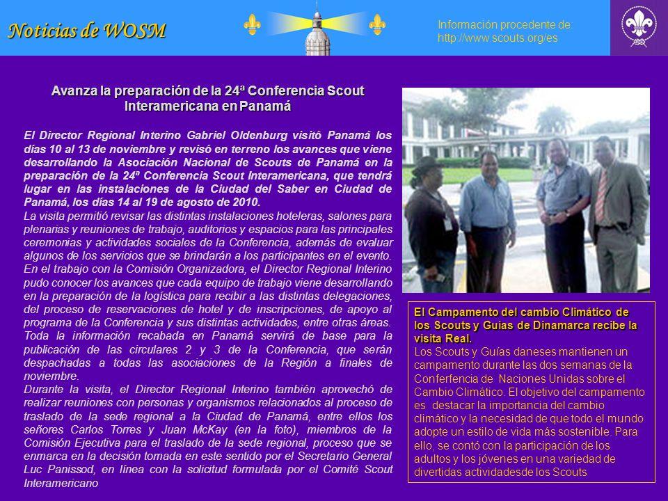 Noticias de WOSM Información procedente de: http://www.scouts.org/es Avanza la preparación de la 24ª Conferencia Scout Interamericana en Panamá El Dir