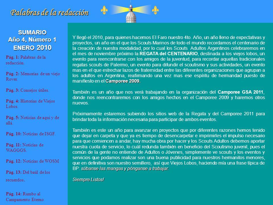 Noticias de WOSM Información procedente de: http://www.scouts.org/es Avanza la preparación de la 24ª Conferencia Scout Interamericana en Panamá El Director Regional Interino Gabriel Oldenburg visitó Panamá los días 10 al 13 de noviembre y revisó en terreno los avances que viene desarrollando la Asociación Nacional de Scouts de Panamá en la preparación de la 24ª Conferencia Scout Interamericana, que tendrá lugar en las instalaciones de la Ciudad del Saber en Ciudad de Panamá, los días 14 al 19 de agosto de 2010.
