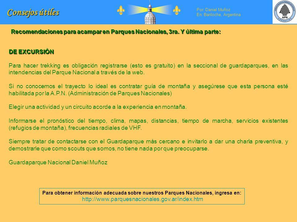 Por: En: Consejos útiles Por: Daniel Muñoz En: Bariloche, Argentina Recomendaciones para acampar en Parques Nacionales, 3ra. Y última parte: DE EXCURS