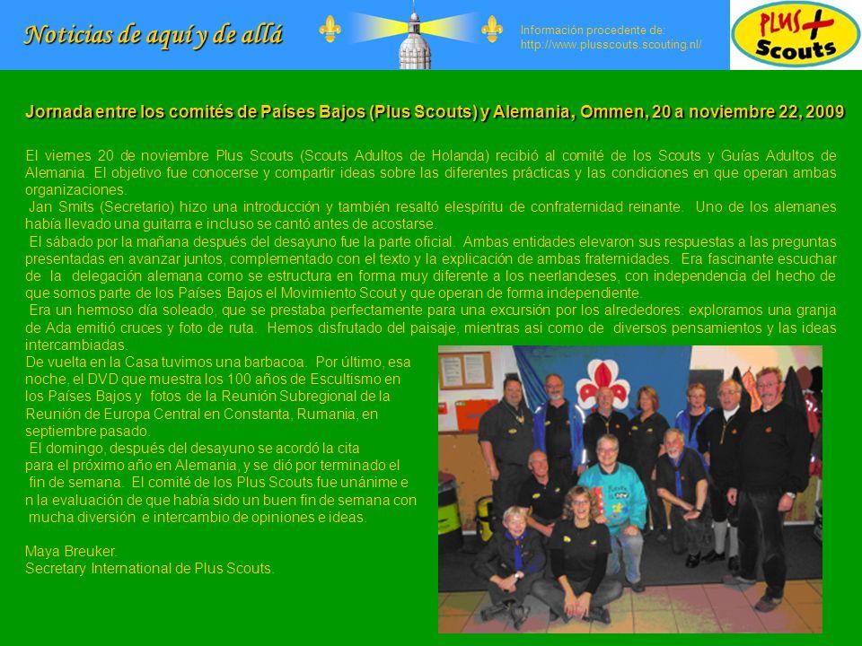 Noticias de aquí y de allá Información procedente de: http://www.plusscouts.scouting.nl/ El viernes 20 de noviembre Plus Scouts (Scouts Adultos de Holanda) recibió al comité de los Scouts y Guías Adultos de Alemania.