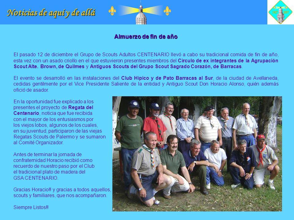 Noticias de aquí y de allá Almuerzo de fin de año El pasado 12 de diciembre el Grupo de Scouts Adultos CENTENARIO llevó a cabo su tradicional comida d