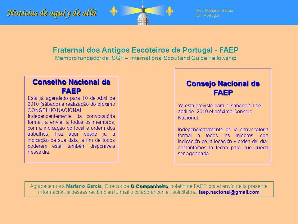 Noticias de aquí y de allá Por: Mariano García En: Portugal Conselho Nacional da FAEP Está já agendado para 10 de Abril de 2010 (sábado) a realização do próximo CONSELHO NACIONAL.