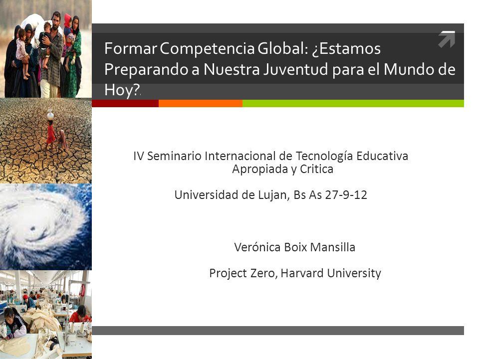 Formar Competencia Global: ¿Estamos Preparando a Nuestra Juventud para el Mundo de Hoy? l IV Seminario Internacional de Tecnología Educativa Apropiada