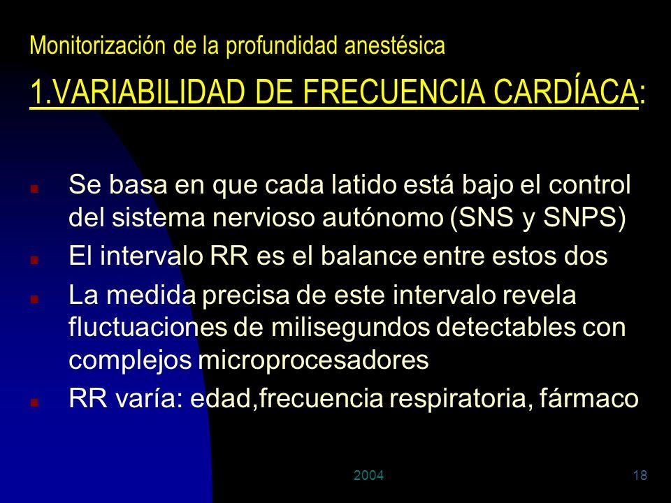200418 Monitorización de la profundidad anestésica 1.VARIABILIDAD DE FRECUENCIA CARDÍACA: n Se basa en que cada latido está bajo el control del sistem