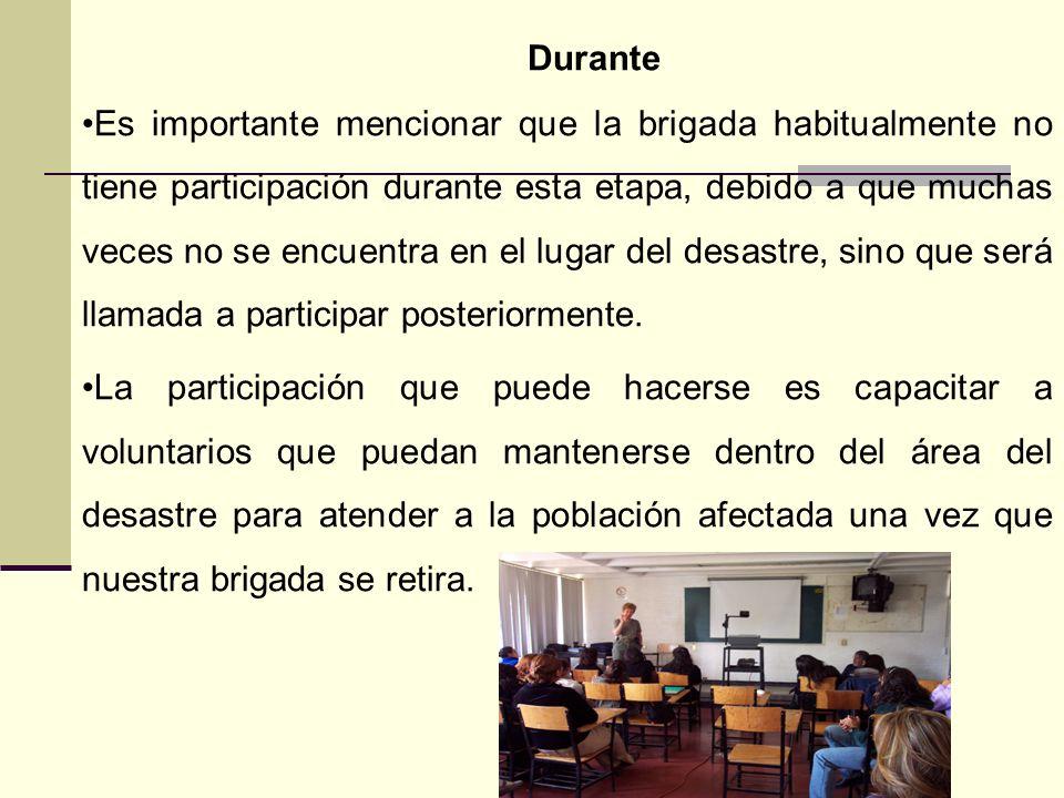 Antes Se mantienen labores de prevención de desastres entre algunos miembros de la brigada, como son la impartición de cursos de primeros auxilios, re