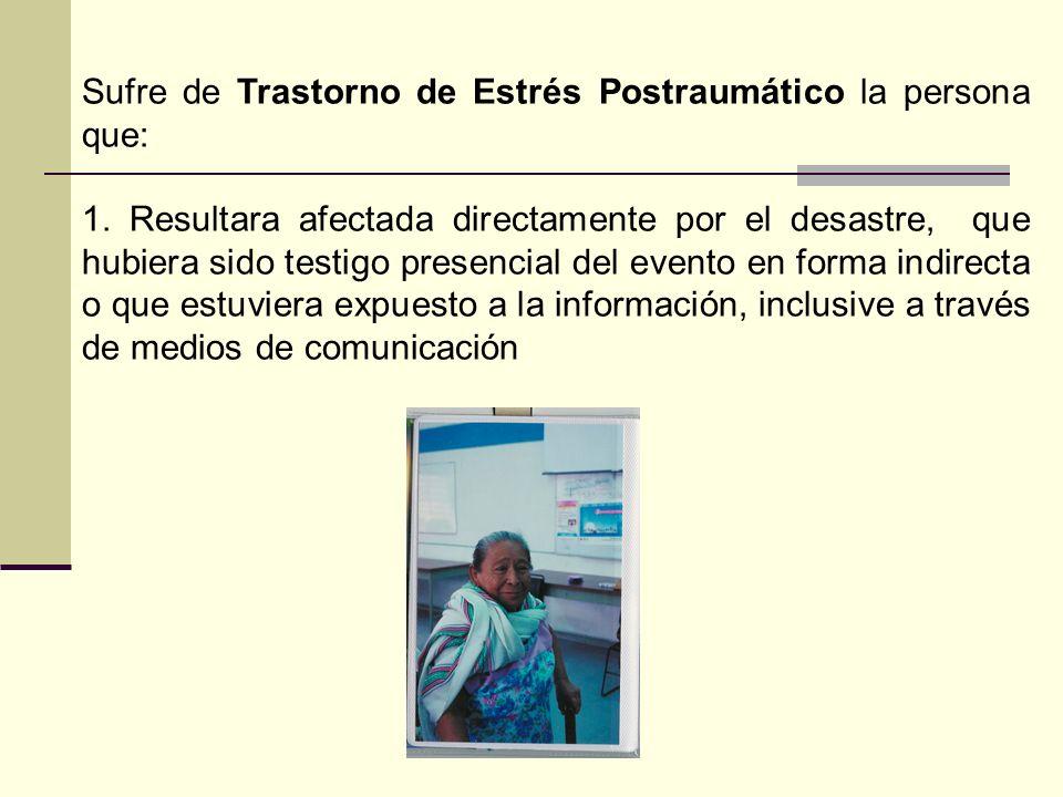 El Trastorno por Estrés Postraumático se caracteriza por la reexperimentación de los acontecimientos vividos durante el desastre, presentándose divers