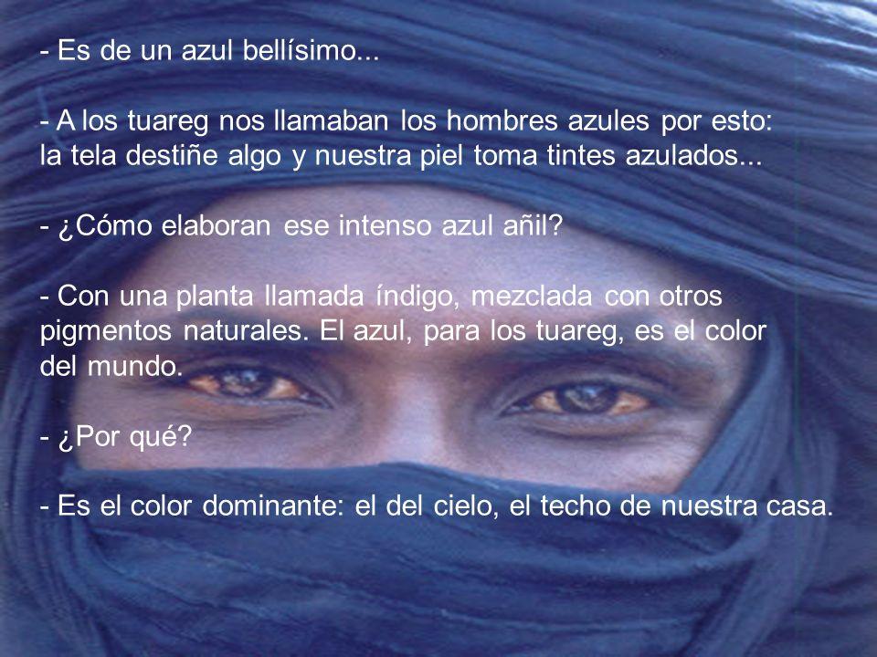 - No sé mi edad: nací en el desierto del Sahara, sin papeles...! Nací en un campamento nómada tuareg entre Tombuctú y Gao, al norte de Mali. He sido p