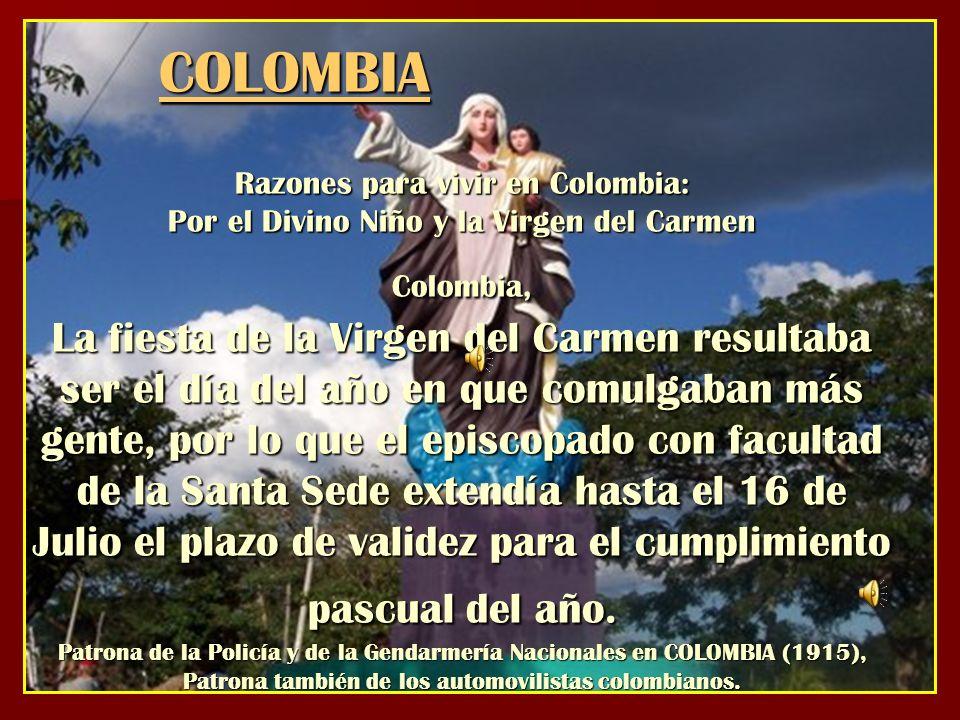 COLOMBIA Razones para vivir en Colombia: Por el Divino Niño y la Virgen del Carmen Colombia, La fiesta de la Virgen del Carmen resultaba ser el día de