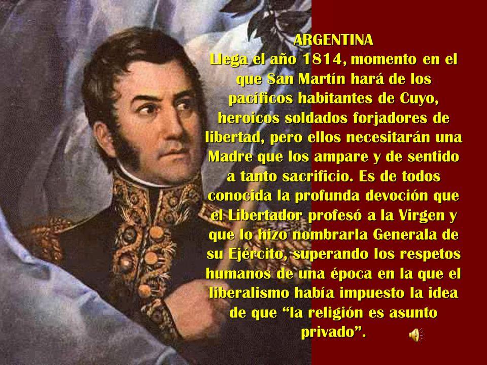 ARGENTINA Llega el año 1814, momento en el que San Martín hará de los pacíficos habitantes de Cuyo, heroicos soldados forjadores de libertad, pero ell