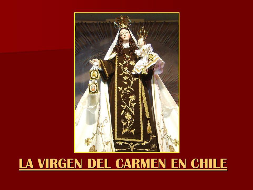 LA VIRGEN DEL CARMEN EN CHILE LA VIRGEN DEL CARMEN EN CHILE