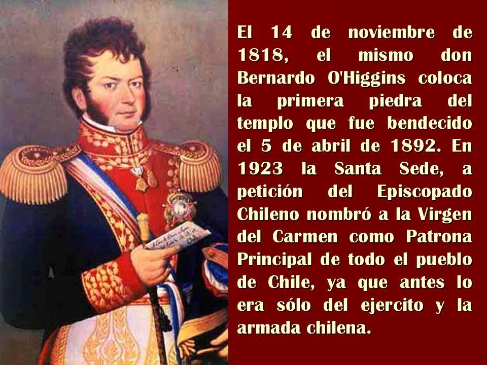 El 14 de noviembre de 1818, el mismo don Bernardo O'Higgins coloca la primera piedra del templo que fue bendecido el 5 de abril de 1892. En 1923 la Sa