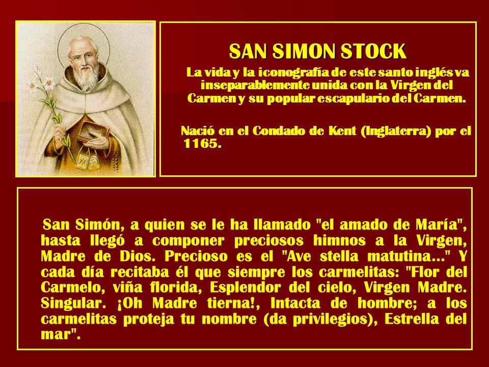 SAN SIMON STOK PIDE PROTECCION A MARIA Los monjes que habitaban el Monte Carmelo partieron por Europa a principios del siglo XIII.