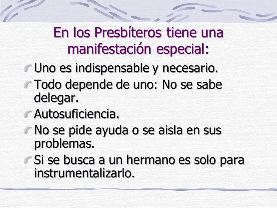En los Presbíteros tiene una manifestación especial: Uno es indispensable y necesario.