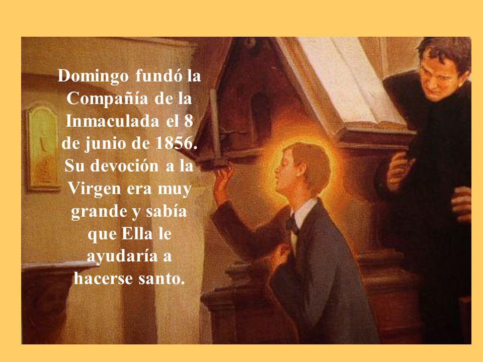 Domingo fundó la Compañía de la Inmaculada el 8 de junio de 1856.