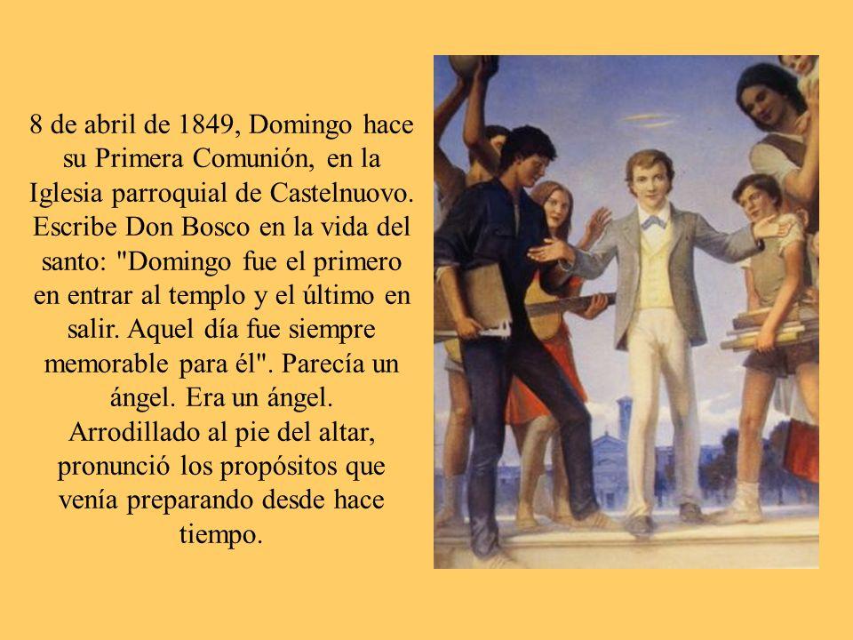 8 de abril de 1849, Domingo hace su Primera Comunión, en la Iglesia parroquial de Castelnuovo.