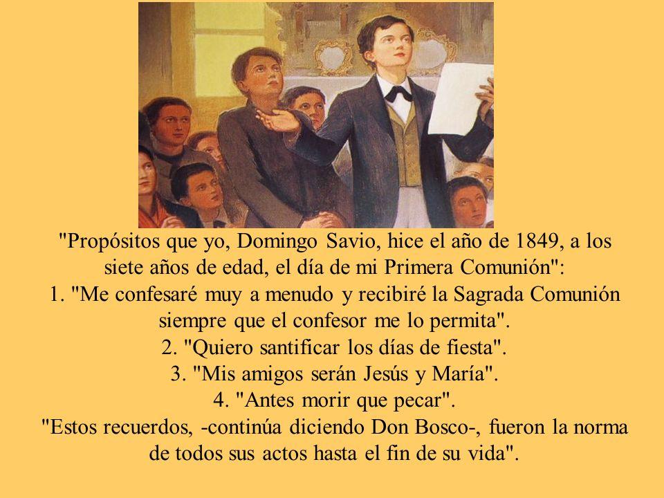 Propósitos que yo, Domingo Savio, hice el año de 1849, a los siete años de edad, el día de mi Primera Comunión : 1.